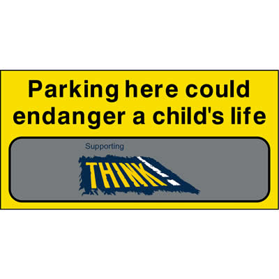 Think! Parking here could endanger... (Banner)