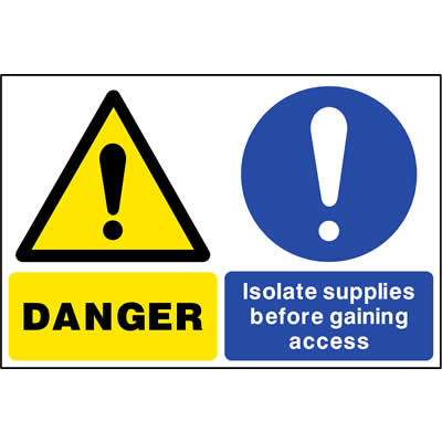 Danger - Isolate supplies before gaining access