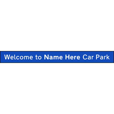 Car Park Welcome Sign