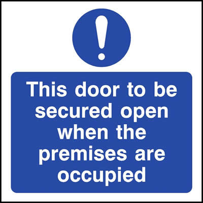 Door to be secured open when premises are occupied with Symbol