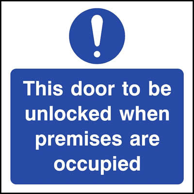 Door to be unlocked when premises are occupied with Symbol