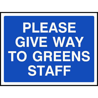 Please give way to greens staff