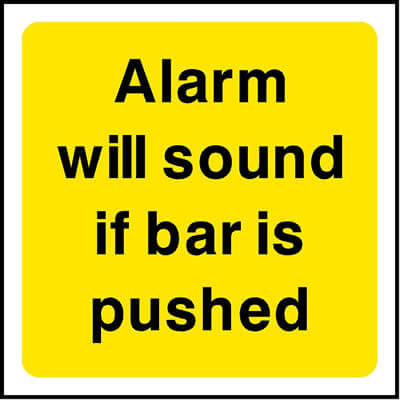 Alarm will sound if bar is pushed sign