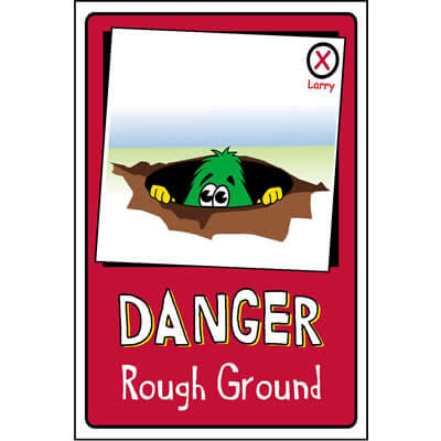 Danger - Rough ground (Larry)