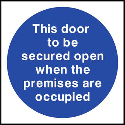Door to be secured open when premises are occupied