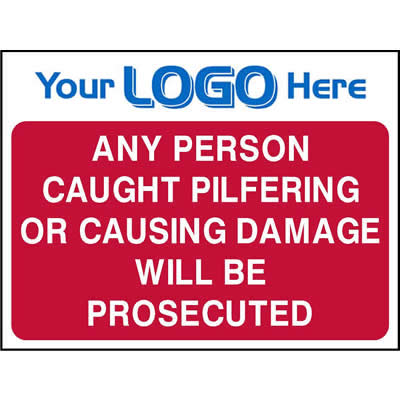 Anyone pilfering or causing damage will be prosecuted sign